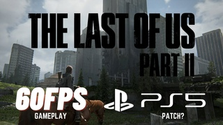 This Is How the Last of Us Part II Should Run on PS5 (4K60)