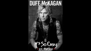 "Duff McKagan -""То что изменило наши жизни"". Фрагмент книги ""It's So Easy and Other Lies"""