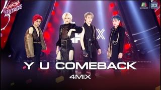 Y U COMEBACK - 4MIX   T-POP STAGE [TV Show]