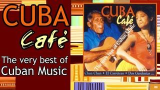 Cuba Café - The Very Best Of Cuban Music [Full album]