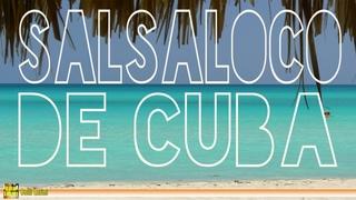 Salsa, Bachata, Mambo, Merengue: Best of Latin Music | Salsaloco de Cuba