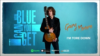 Gary Moore - I'm Tore Down (How Blue Can You Get) 2021