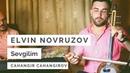 Elvin Novruzov - Sevgilim 2018
