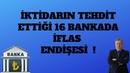 İKTİDARIN TEHDİT ETTİĞİ 16 BANKADA İFLAS ENDİŞESİ ! (Sabahattin Önkibar - ALTERNATİF) haber