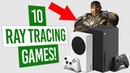 10 Ray Tracing Games On Xbox Series X/S