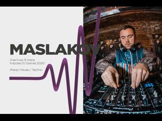 Maslakov - Impulse Games 2020