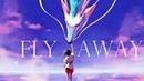 Fly Away AMV 「Anime MV」