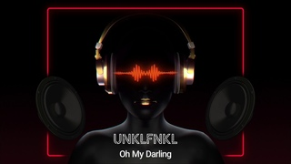 UNKLFNKL - Oh My Darling (Official Audio)
