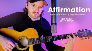 Affirmation • Joe Robinson • George Benson / Jose Feliciano Arrangement • Solo Guitar
