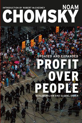 Profit Over People  Neoliberalism and Global Order - Noam Chomsky