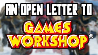 An open letter to Games Workshop