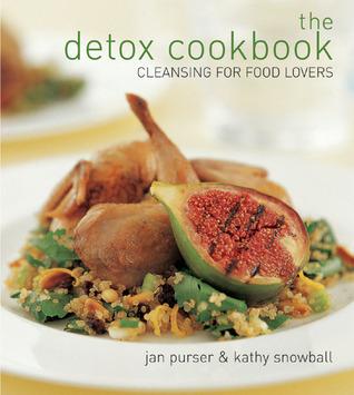 Jan Purser, Kathy Snowball] The Detox Cookbook