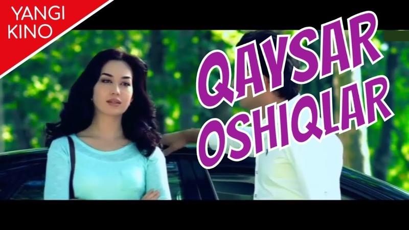 QAYSAR OSHIQLAR YANGI uzbek kino 2019 КАЙСАР ОШИКЛАР новый узбек кино 2019