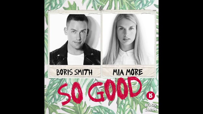 Boris Smith Mia More - So Good (Radio Edit)
