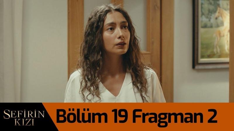 Sefirin Kızı 19 Bölüm 2 Fragman