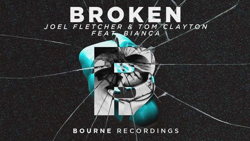 Joel Fletcher Tom Clayton - Broken (Feat. Bianca)