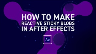 How to Make Sticky Blobs that React to Each Other | After Effects Tutorial