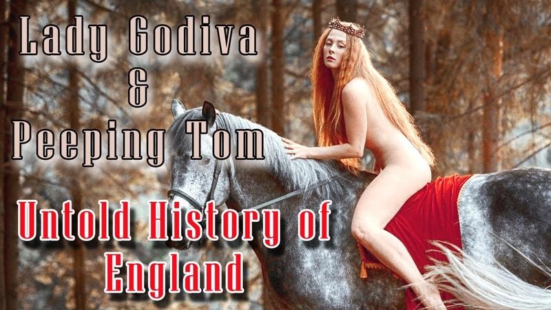 Lady Godiva Peeping Tom History of England Legends Degree of Nudity Shafat Ali Thomas