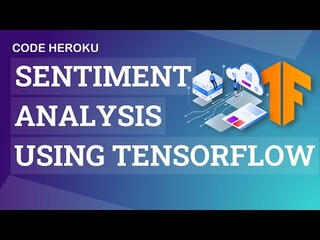 Sentiment Analysis Using Tensorflow | Deep Learning Project with Code