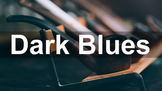 Dark Blues Music - Relax Slow Electric Blues Music - The Best of Modern Blues
