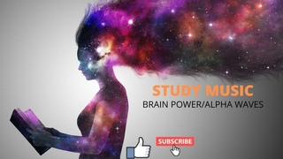 STUDY MUSIC/BRAIN POWER/ALPHA WAVES/SLEEP HYPNOSIS