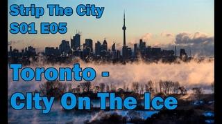 Ice City: Toronto [HD] - Strip The City [S01E05] (Discovery Documentary)