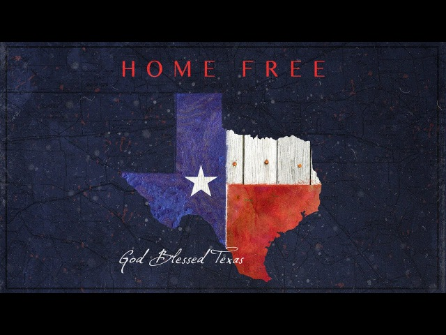Home Free God Blessed Texas A Song for Hurricane Relief