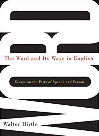 The Word and Its Ways in English Essays on the Parts of Speech and Person