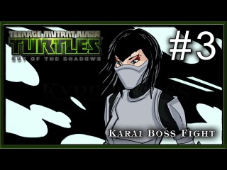 Teenage Mutant Ninja Turtles Out of the Shadows PC - Part 3 - Chapter 1 - Karai Boss Fight