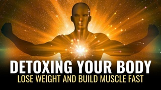 Detoxing Your Body | Efficiently Eliminate Toxins | Lose Weight and Build Muscle Fast: Binaural Tone