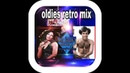OLDIES RETRO MIX only the best by DJ GABY MIXERS acapulco