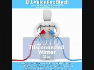 Dj.valentineblack in winter disconnected mix - electro & progressive house ( part 3 )