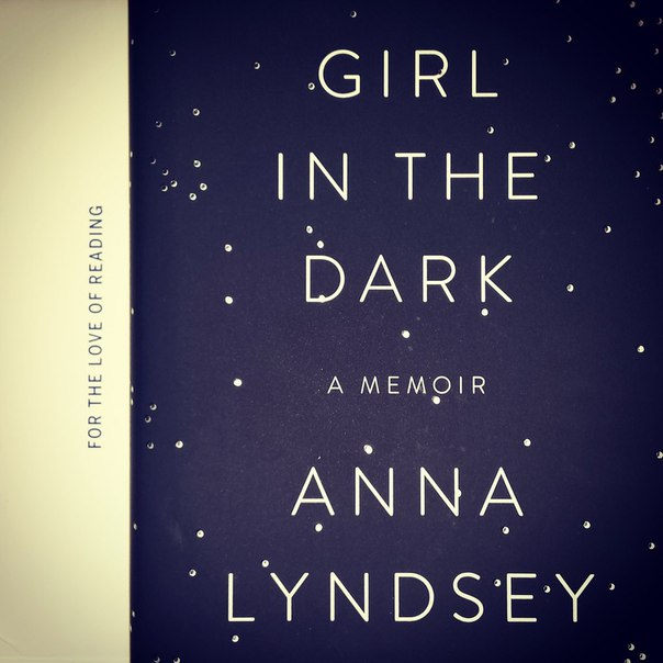 Anna Lyndsey - Girl in the Dark