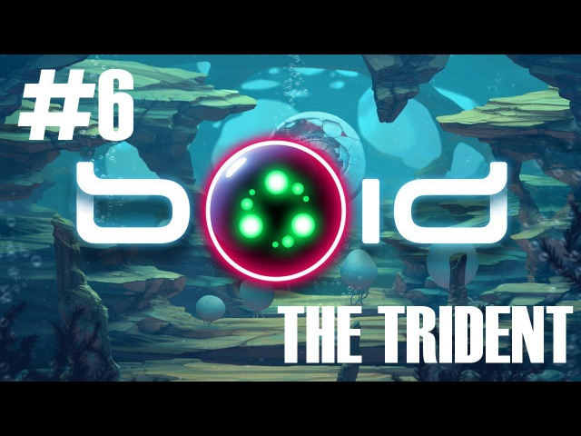 THE TRIDENT ► BOID ► 6