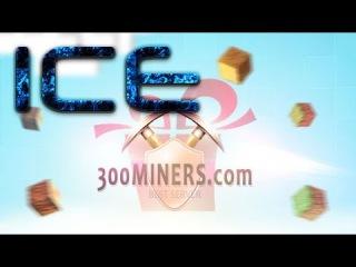 [300miners] Первые минуты на новоиспеченном сервере =D [ICE ]