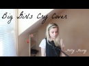 Big Girls Cry - Sia (Holly Henry Cover)