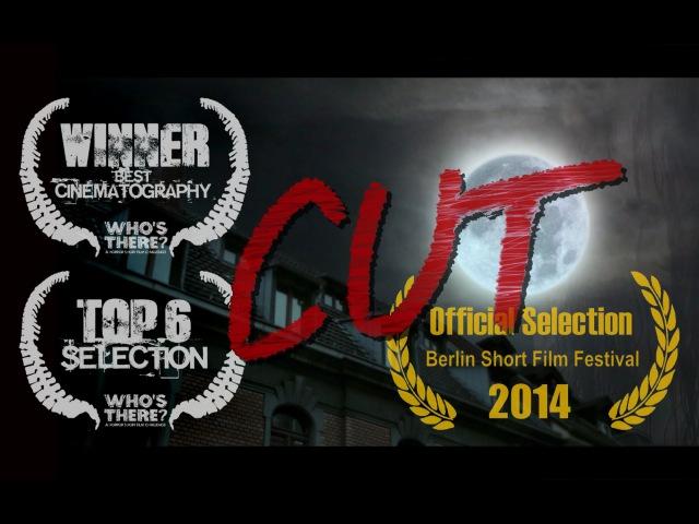 Cut - Who's There Film Challenge (2013) - short horror - Corto de Terror - 短いホラー映画