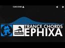 Trance - Ephixa - Trance Chords Monstercat Release