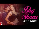 Ishq Shava Full Song Jab Tak Hai Jaan Shah Rukh Khan Katrina Kaif Shilpa Rao Raghav