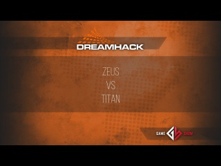 DreamHack Open Summer 2015 : Zeus vs. Titan