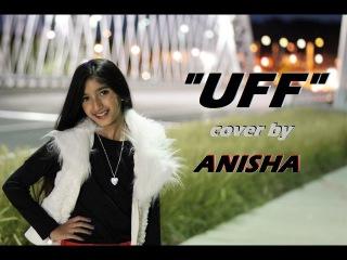 UFF | Dance Mix | Bang Bang! | Cover By Anisha | Hrithik Roshan | Katrina Kaif | Harshdeep Kaur