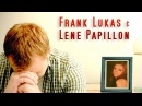 Frank Lukas Lene Papillon Dann geht es dir ganz genau wie mir