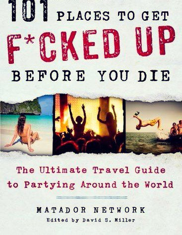 101 Places to Get Fcked Up Before You Die