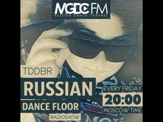 TDDBR  RUSSIAN DANCE FLOOR #011 @ MGDC FM RUSSIAN DANCE CHANNEL