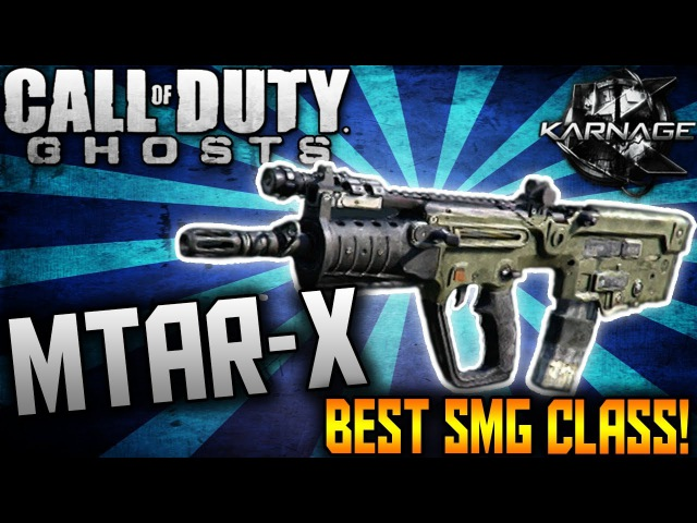 COD Ghosts MTAR X BEST CLASS SETUP BEST SMG CLASS SETUP FOR LOTS OF KILLS COD Ghosts