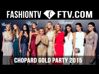 Chopard Gold Party at Cannes Film Festival 2015   FashionTV