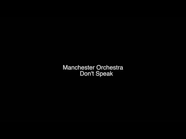 Manchester Orchestra - Don't Speak (No Doubt Cover) High Quality Vinyl Rip