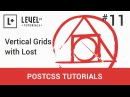 11 Vertical Grids With Lost PostCSS Tutorials