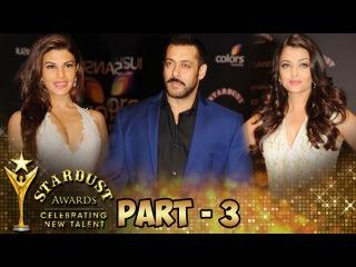 UNCUT Stardust Awards 2015 | Red Carpet | Salman Khan, Aishwarya Rai, Jacqueline Fernandez PART - 3