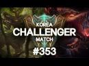 353 Korea Challenger Match Kuzan Pilot Chei 사용수 Yaharong